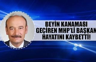 Beyin kanaması geçiren MHP'li başkan hayatını...