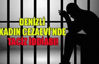 Denizli kadın cezaevi'nde taciz iddiası!