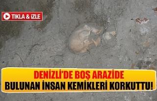 Denizli'de boş arazide bulunan insan kemikleri...