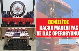 Denizli'de kaçak madeni yağ ve ilaç operasyonu!