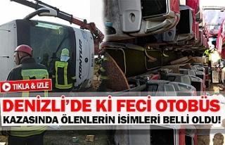 Denizli'de ki feci otobüs kazasında ölenlerin...