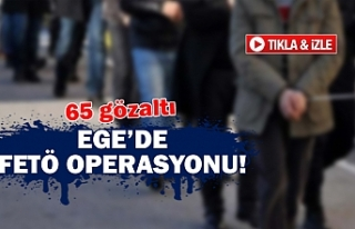 Ege'de FETÖ operasyonu!