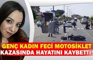 Genç kadın feci motosiklet kazasında hayatını...