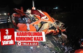 Karayolunda korkunç kaza 3 ağır yaralı