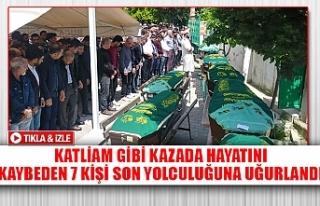 Katliam gibi kazada hayatını kaybeden 7 kişi son...