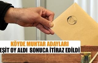 Köyde muhtar adayları eşit oy aldı sonuca itiraz...