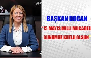 """Başkan Doğan """"15 Mayıs milli mücadele günümüz..."""