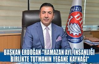 """Başkan Erdoğan """"Ramazan ayı, insanlığı..."""