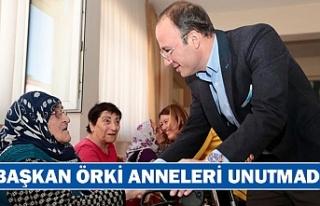 Başkan Örki anneleri unutmadı