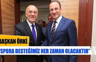 """Başkan Örki; """"spora desteğimiz her zaman olacaktır"""