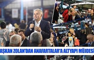 Başkan Zolan'dan Anafartalar'a altyapı müjdesi