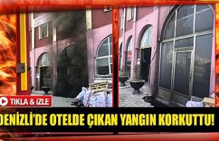 Denizli'de otelde çıkan yangın korkuttu!