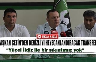 Başkan Çetin'den Denizli'yi heyecanlandıracak...