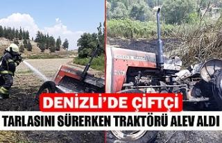 Denizli'de çiftçi tarlasını sürerken traktörü...