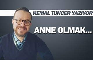 ANNE OLMAK...