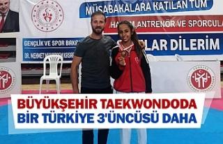 Büyükşehir Taekwondoda bir Türkiye 3'üncüsü...