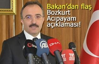 Bakan'dan flaş Bozkurt ve Acıpayam açıklaması!