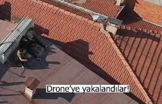Drone'ye yakalandılar!