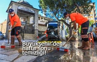 Büyükşehir'den hafta sonu temizliği!