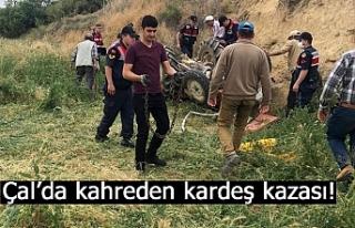 Çal'da kahreden kardeş kazası!