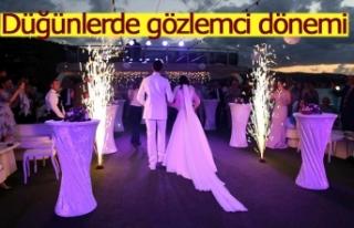 Düğünlerde gözlemci dönemi
