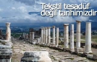 Tekstil tesadüf değil tarihimizdir!