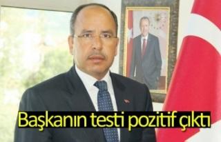 Başkanın testi pozitif çıktı
