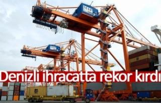 Denizli ihracatta rekor kırdı