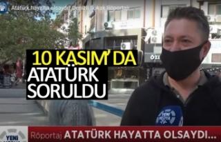 Atatürk hayatta olsaydı?