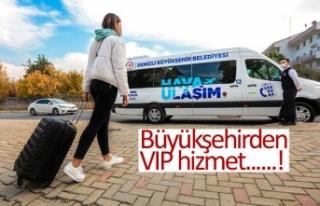Büyükşehirden VIP hizmet!
