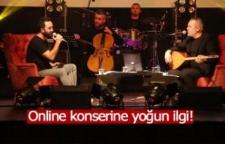 Online konserine yoğun ilgi!