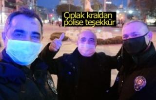 Çıplak kraldan polise teşekkür