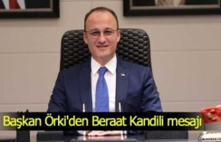 Başkan Örki'den Beraat Kandili mesajı