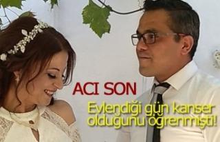 Evlendiği gün kanser olduğunu öğrenmişti!