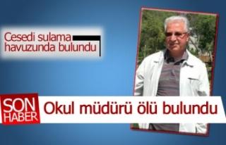 Okul müdürü ölü bulundu