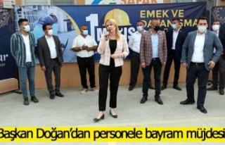 Başkan Doğan'dan personele bayram müjdesi