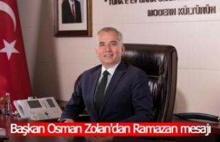 Başkan Osman Zolan'dan Ramazan mesajı