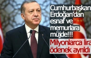 Cumhurbaşkanı Erdoğan'dan esnaf ve memurlara...