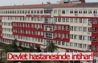 Devlet hastanesinde intihar!