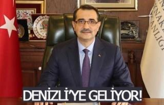 Enerji ve Tabii Kaynaklar Bakanı Denizli'ye...