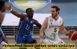 Merkezefendi Basket galibiyet serisini sürdürüyor