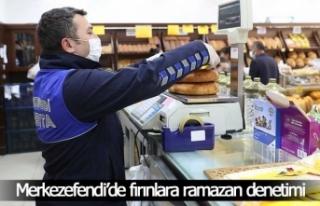 Merkezefendi'de fırınlara ramazan denetimi