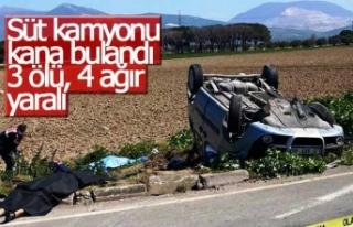 Süt kamyonu kana bulandı; 3 ölü, 4 ağır yaralı