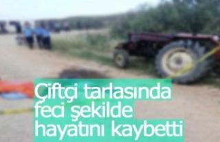 Traktörüne sıkışan çiftçi feci şekilde can...