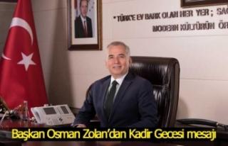 Başkan Osman Zolan'dan Kadir Gecesi mesajı