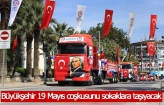 Büyükşehir 19 Mayıs coşkusunu sokaklara taşıyacak
