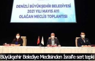 Büyükşehir Belediye Meclisinden İsrail'e...