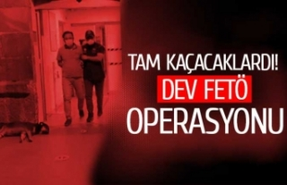 Dev FETÖ operasyonu!