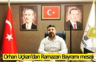 Orhan Uçkan'dan Ramazan Bayramı mesajı