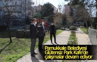 Pamukkale Belediyesi Glütensiz Park Kafe'de çalışmalar...